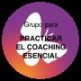 Grupo para Practicar el coaching esencial
